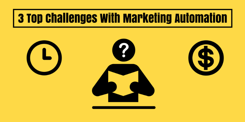 3 Top Challenges With Marketing Automation
