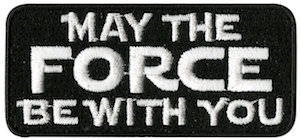May The Force Be With You Clothing Patch