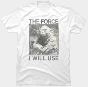 Yoda The Force I Will Use T-Shirt