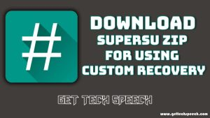 Read more about the article Download SuperSU Zip For Using Custom Recovery