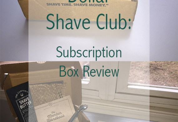Dollar Shave Club: Subscription Box Review