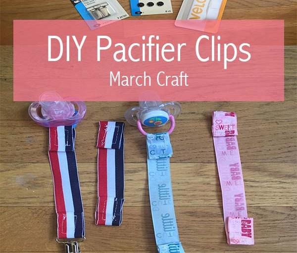 DIY Pacifier Clip: March Craft