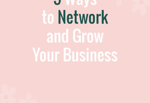 5 Ways to Network and Grow Your Business