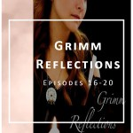 Grimm Reflections Web Series: Episodes 16-20