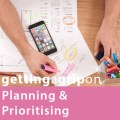 Getting A Grip On Planning and Prioritising: 4 Part Course