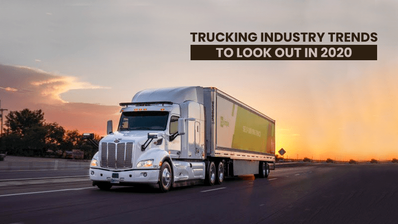 Trucking Industry Trends to Look Out In 2020