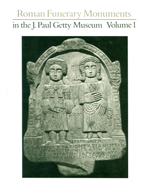 Roman Funerary Monuments in the J. Paul Getty Museum: Volume 1 (OPA 6)
