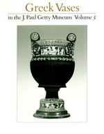 Greek Vases in the J. Paul Getty Museum:  Volume 5 (OPA 7)