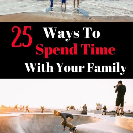 25 ways to spend more time with your family inspireandmake.com
