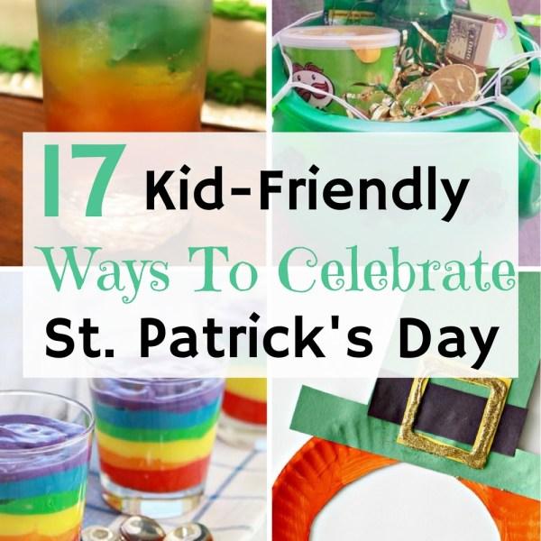 17 Kid-Friendly Ways to Celebrate St. Pa...