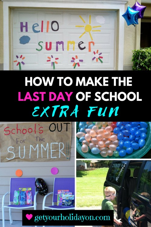 How To make The Last Day of School Extra Fun with simple and easy ideas to use to make your child's day.