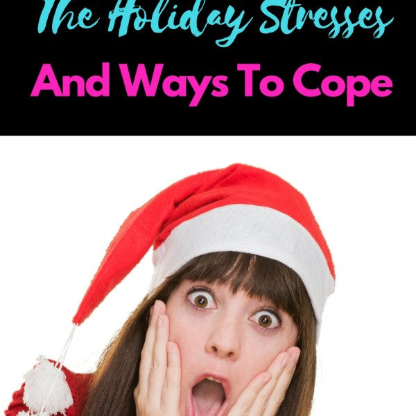 How To Handle The Holiday Stresses