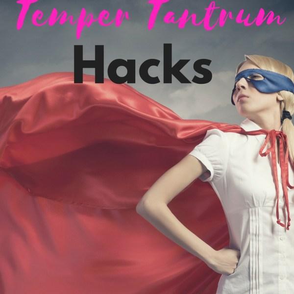 Super Mom Temper Tantrum Hacks