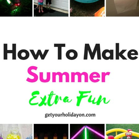 How To Make Summer Lots of Fun