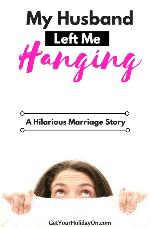 Find out now how my husband left me hanging. A hilarious marriage story that will make you laugh and think twice before going to bed this way! Frightful, fun, and something a husband and wife can relate to.