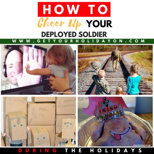 How To Cheer Up Your Deployed Soldier
