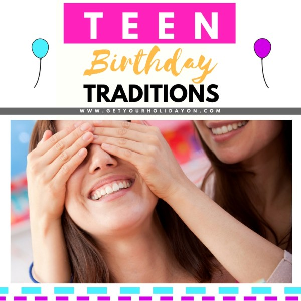 Teen Birthday Traditions