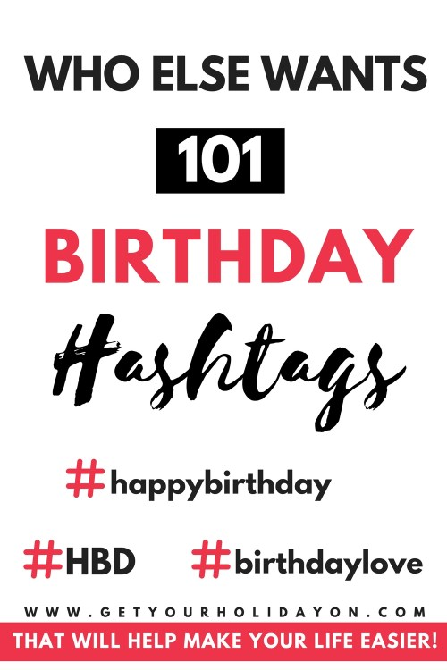 Birthday Hashtags that are worth hashtagging | 110 Hashtags | Happy Birthday Hashtags #HBD #happybirthday #birthday