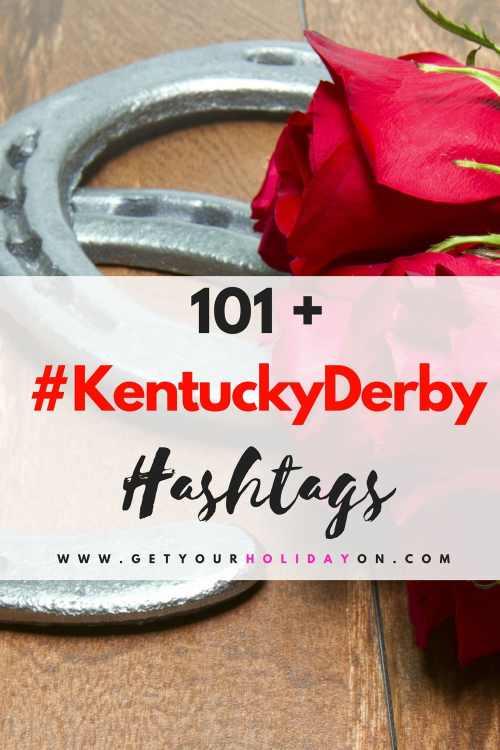 101 Kentucky Derby Hashtags #kentuckyderby #derby #horses #raceday