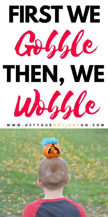 First We Gobble, Then We Wobble Party Game is a great addition to our Thanksgiving party games! Everyone was impressed at how much fun a relay race can be! The best part is that it is an affordable game that you can play indoor or outdoor and with a small group or large!  #pumpkin #diys #momlife #partygames