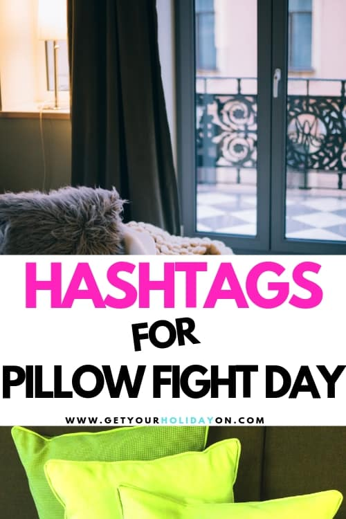 Pillow Fight Day Hashtags! #pillow #internationalpillowfightday#pillowfightday#pillowfight