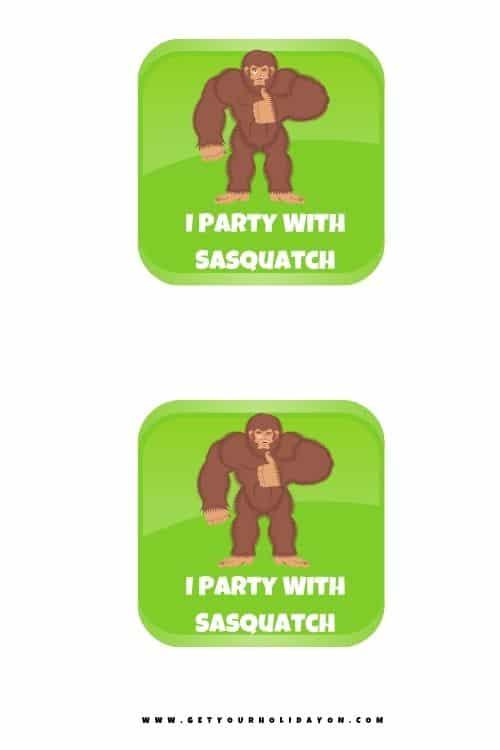 I party with sasquatch printable.