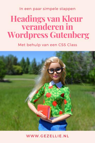 In een paar simpele stappen headings van kleur veranderen in wordpress gutenberg - www.gezellie.nl