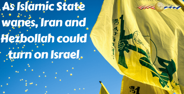 As Islamic State wanes, Iran and Hezbollah could turn war on Israel