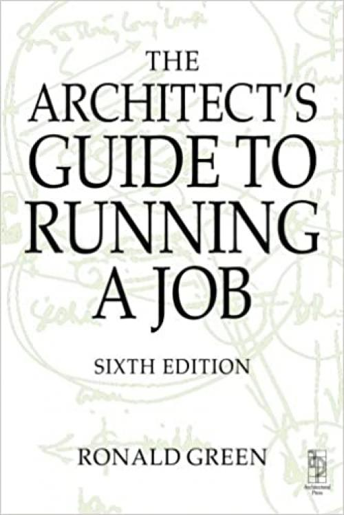 Architect's Guide to Running a Job, Sixth Edition