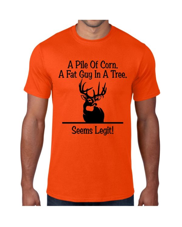 A Pile of Corn. A Fat Guy In A Tree. Seems Legit. Deer Hunting Blaze Orange T-shirt
