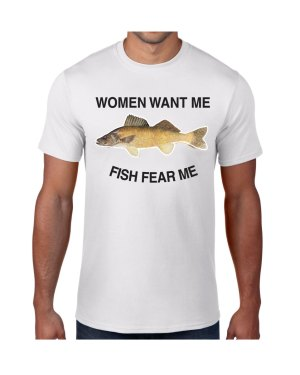 Women Want Me Fish Fear Me Walleye T-shirt 5.6 oz., 50/50 Heavyweight Blend