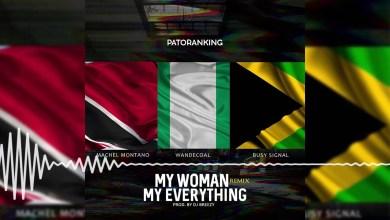 Patoranking – My Woman My Everything Remix (Ft Machel Montano x Wande Coal & Busy Signal)