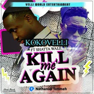 KoKoVeli x Shatta Wale – Kill Me Again (Prod By Da Maker)