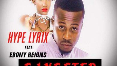 Photo of Hypelyrix – Gangster ft. Ebony (Prod by Hypelyrix)