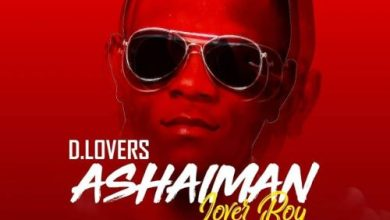 Photo of D.Lovers – Ashaiman Lover Boy (Prod By Xyfez n Tape Masters)