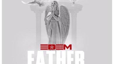 Photo of Download Audio : Edem – Father (Prod. by Masta Garzy)