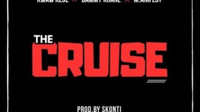 Photo of Download Audio : Kwaw Kese x Dammy Krane x M.anifest – The Cruise