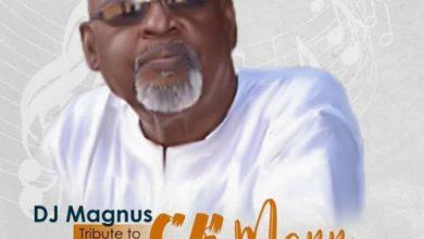 Photo of Download : DJ Magnus Tribute To CK MANN (Mixtape)
