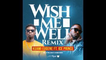 Download New Kuami Eugene Wish Me Well Prod By Willisbeatz Ghanaclasic Com