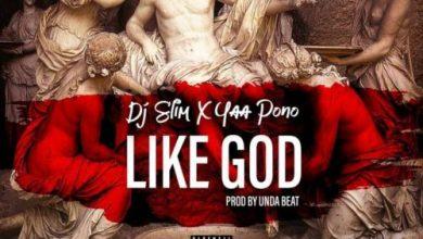 Photo of Download : Yaa Pono x DJ Slim – Like God (Prod. by Unda Beatz)