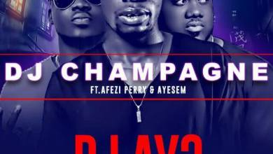 Photo of Download : Dj Champagne Ft Ayesem x Afezi Perry – Dj Ay3 (Prod By BodyBeatz)