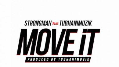 Photo of Download : Strongman – Move It Ft TubhaniMuzik