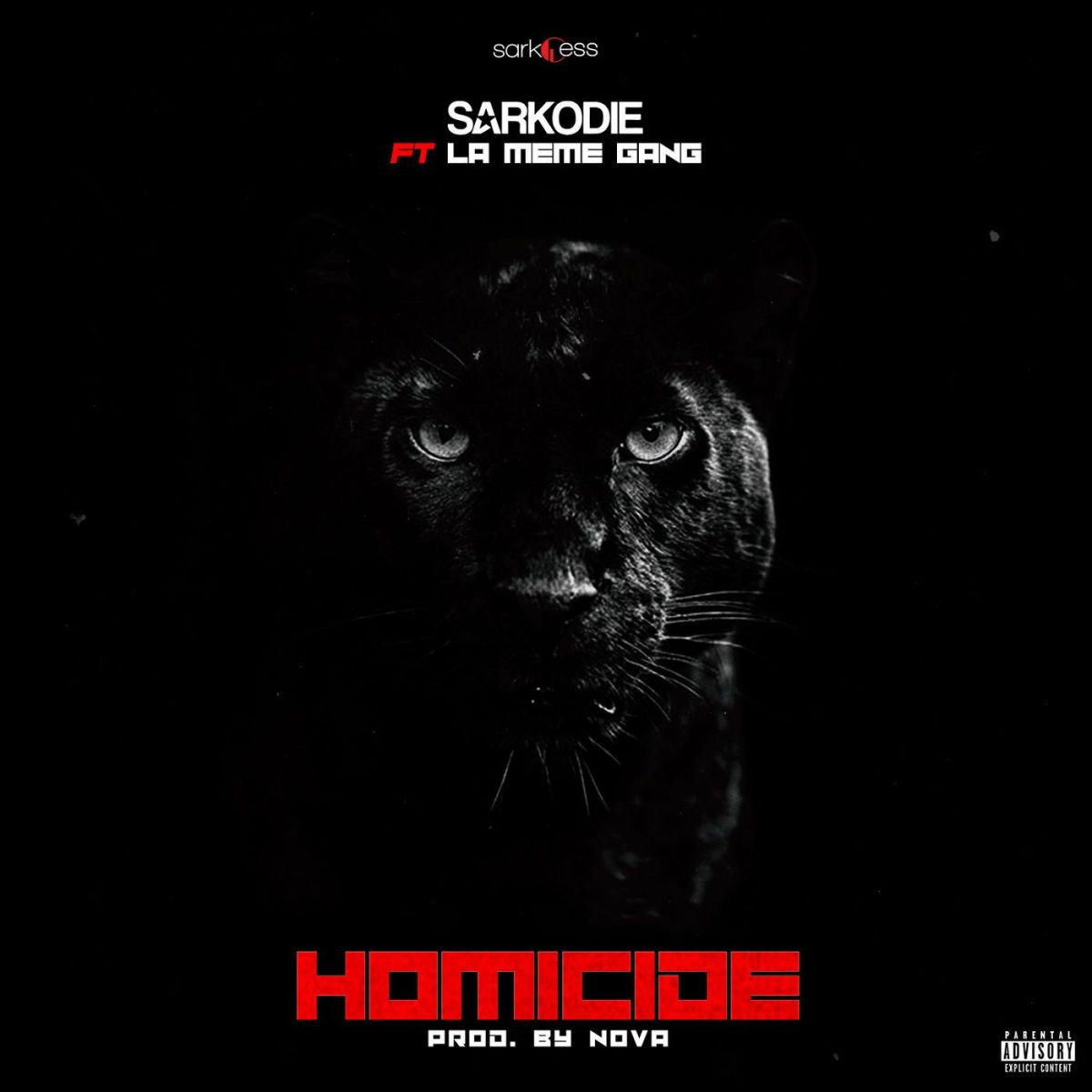 Download : Sarkodie Ft La Meme Gang - Homicide (Prod. by Nova)