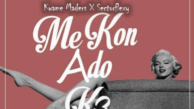 Photo of Download : Kwame Maders x Sectorflexy – Me Kon Ado K3