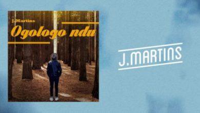 Photo of Download New : J Martins – Ogologo Ndu