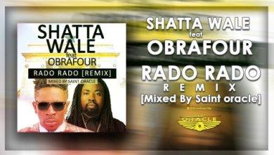 Photo of Download : Shatta Wale x Obrafour – Rado Rado Remix (Mixed By Saint Oracle)