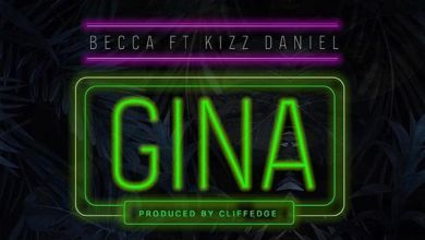 Photo of Download : Becca Ft Kizz Daniel – Gina (Prod By Cliffedge BeatChef)