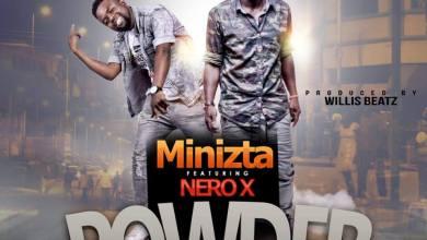 Photo of Download : Minizta Ft Nero X – Powder (Prod By Willisbeatz)