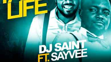 Photo of Download : Dj Saint Ft Sayvee – Taadi Life (Prod By Ear Drvms)