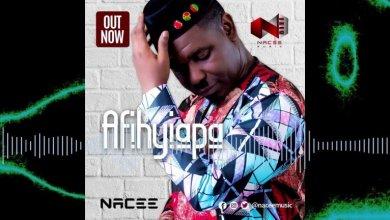 Photo of Download : Nacee – Afihyiapa